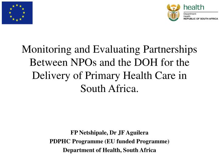 Monitoring and Evaluating Partnerships Between NPOs and the DOH for the Delivery of Primary Health C...