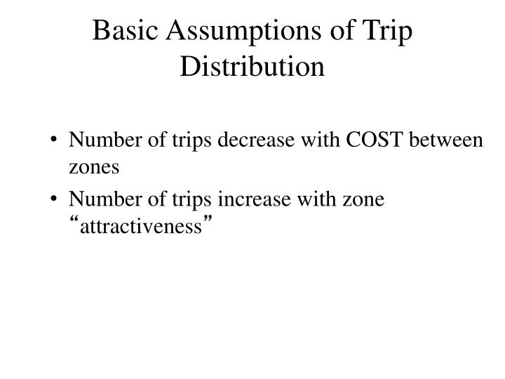 Basic Assumptions of Trip Distribution