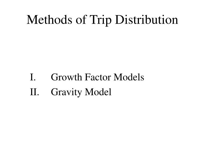 Methods of Trip Distribution