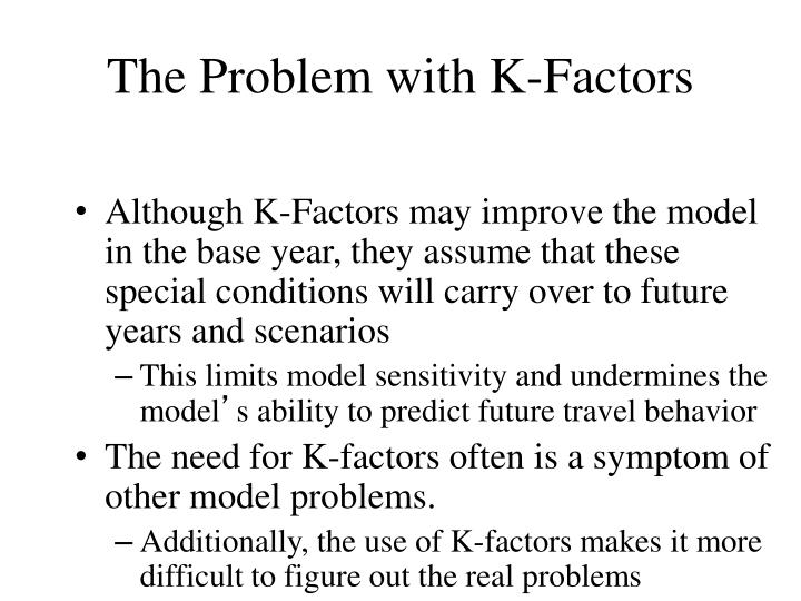 The Problem with K-Factors