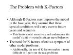 the problem with k factors