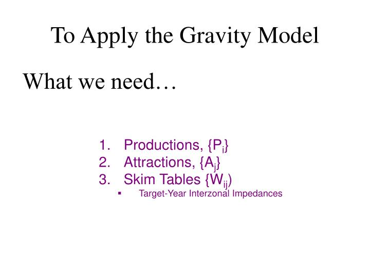 To Apply the Gravity Model