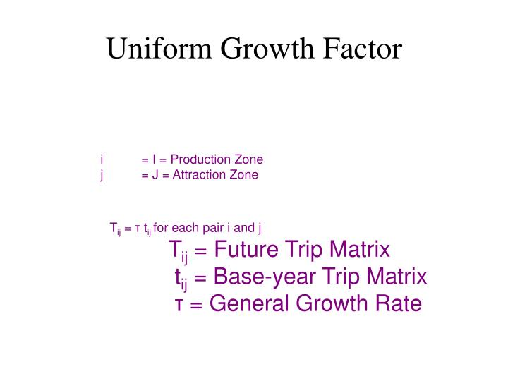 Uniform Growth Factor
