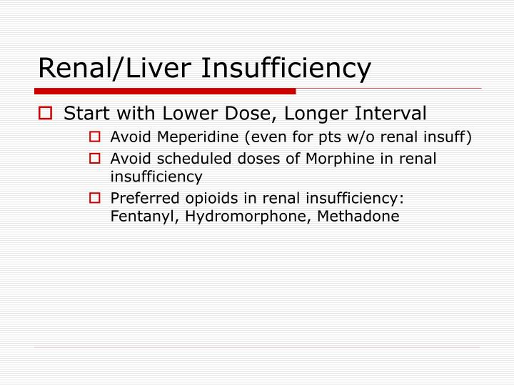 Renal/Liver Insufficiency