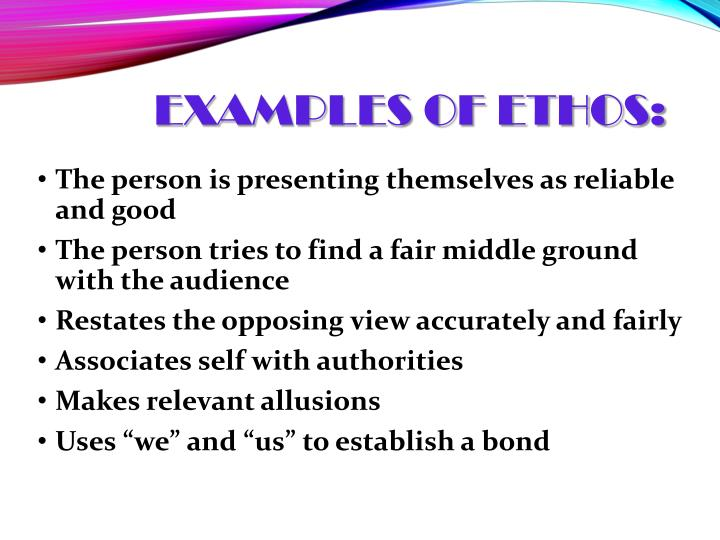 Examples of Ethos: