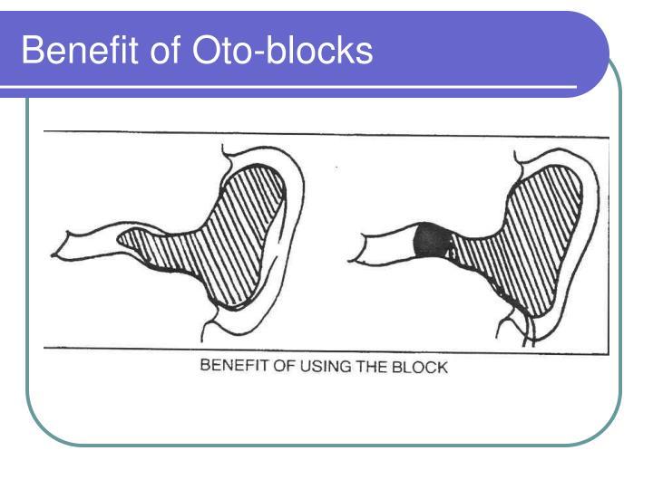 Benefit of Oto-blocks