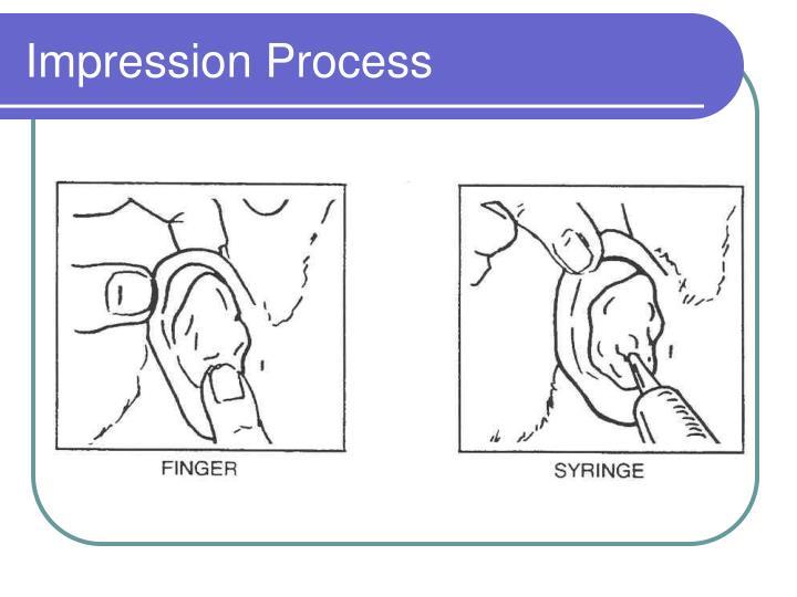 Impression Process