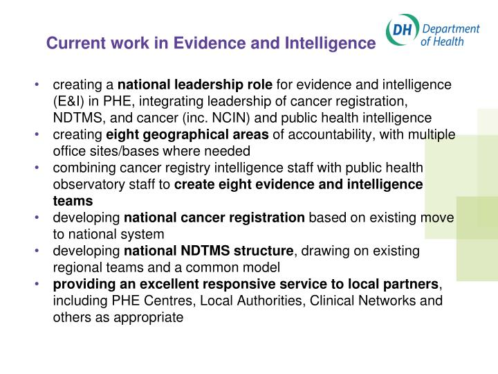 Current work in evidence and intelligence