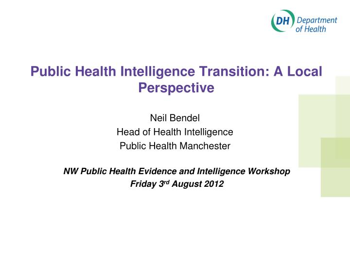 Public Health Intelligence Transition: A Local Perspective