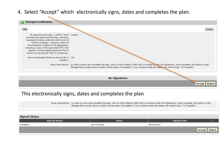 "4.  Select ""Accept"" which  electronically signs, dates and completes the"