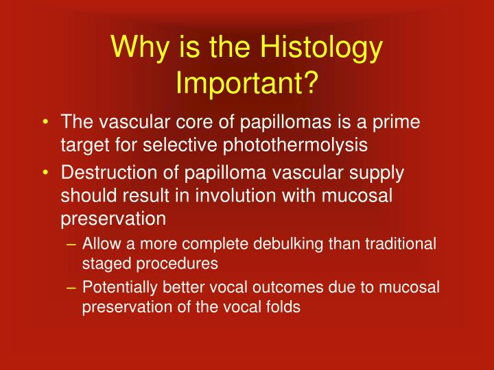 Why is the Histology Important?