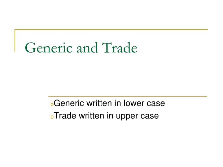 Generic and Trade
