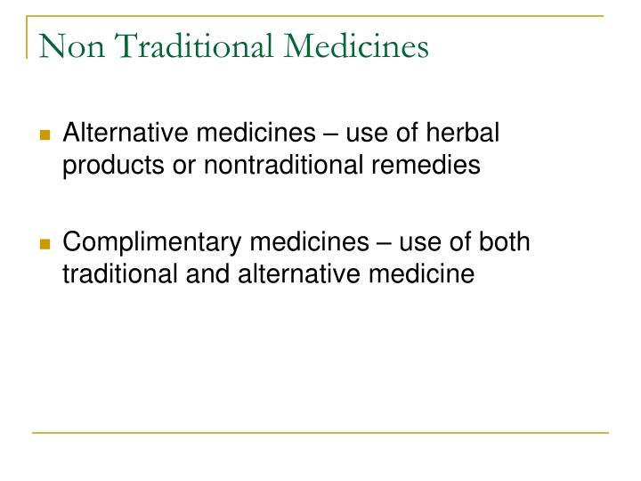 Non Traditional Medicines