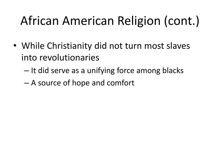 African American Religion (cont.)