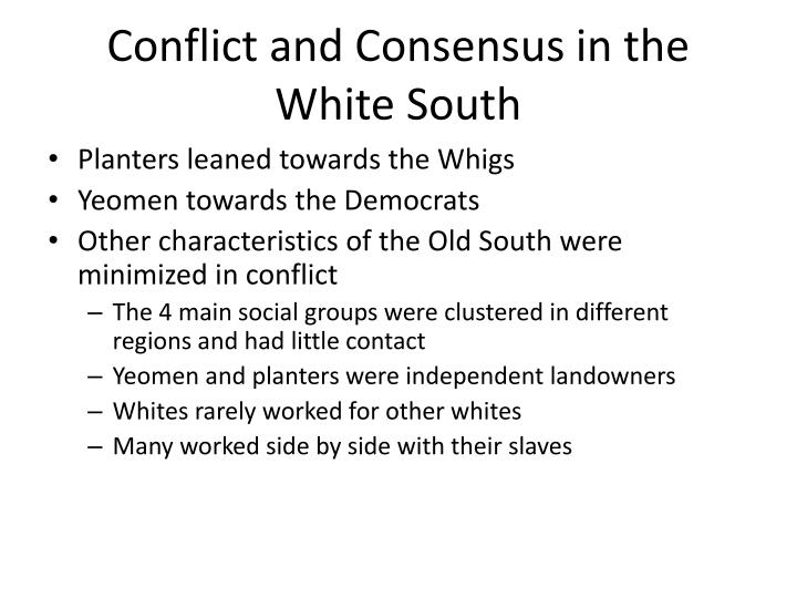 Conflict and Consensus in the White South