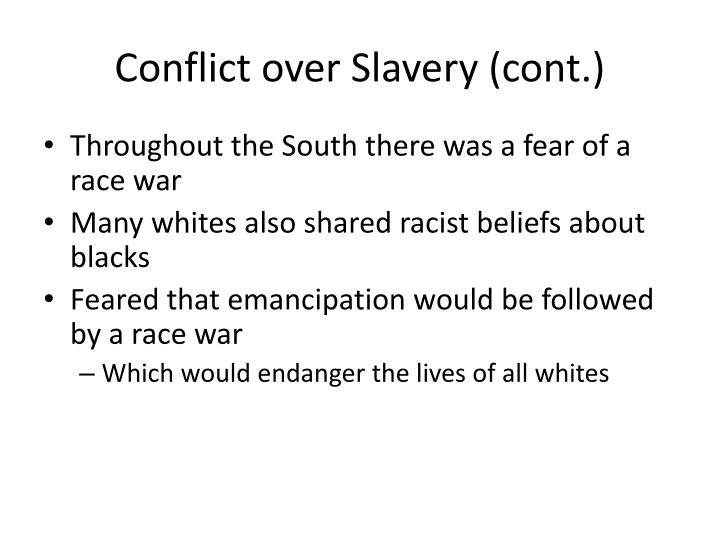 Conflict over Slavery (cont.)