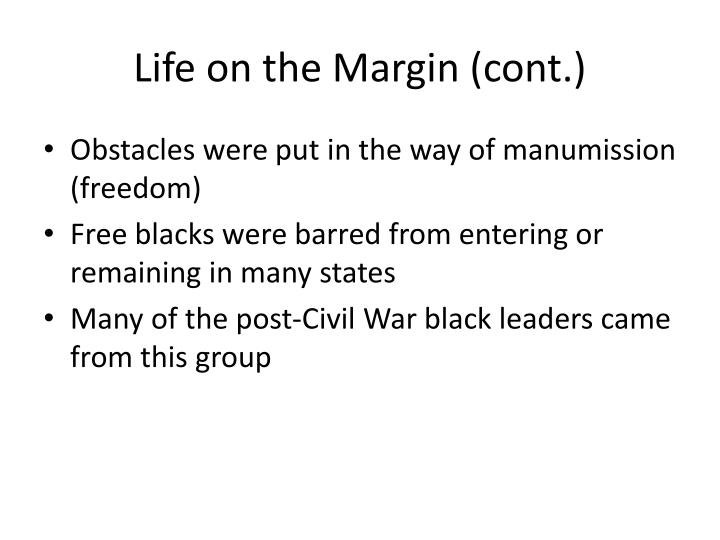 Life on the Margin (cont.)