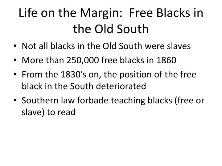Life on the Margin:  Free Blacks in the Old South