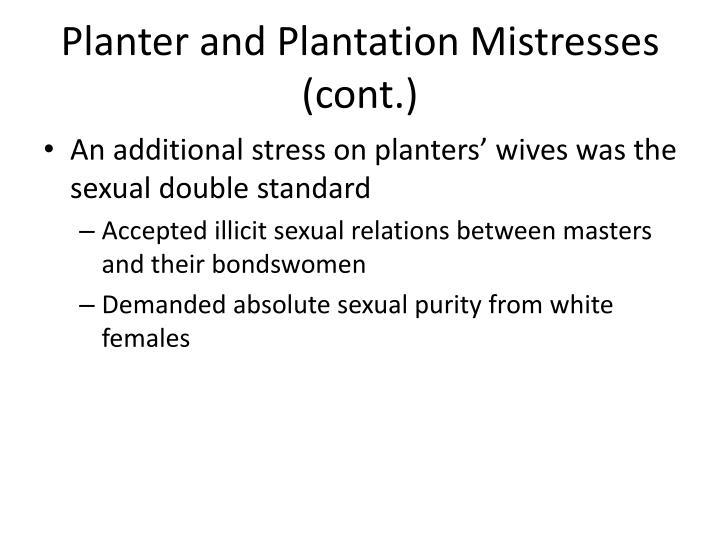 Planter and Plantation Mistresses (cont.)