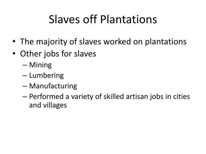 Slaves off Plantations