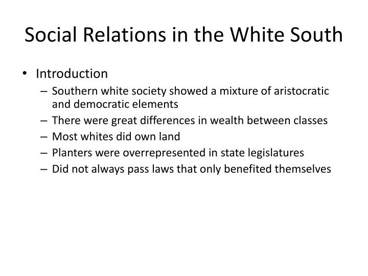 Social Relations in the White South