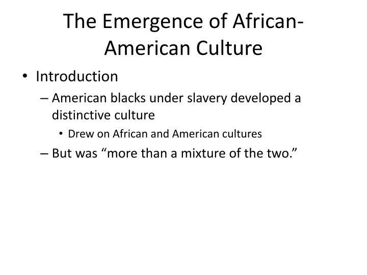 The Emergence of African-American Culture