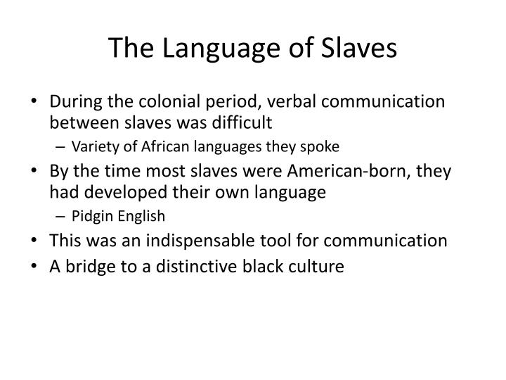 The Language of Slaves