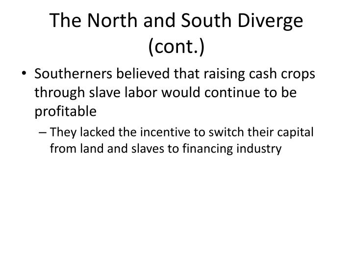 The North and South Diverge (cont.)