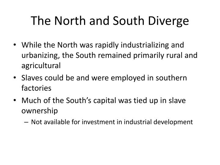 The North and South Diverge