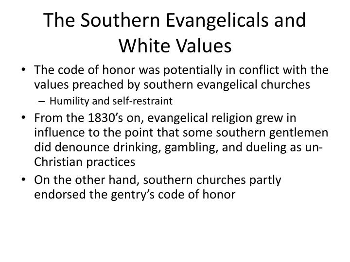 The Southern Evangelicals and White Values