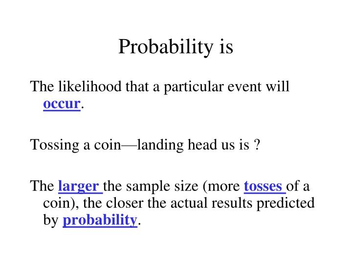 Probability is