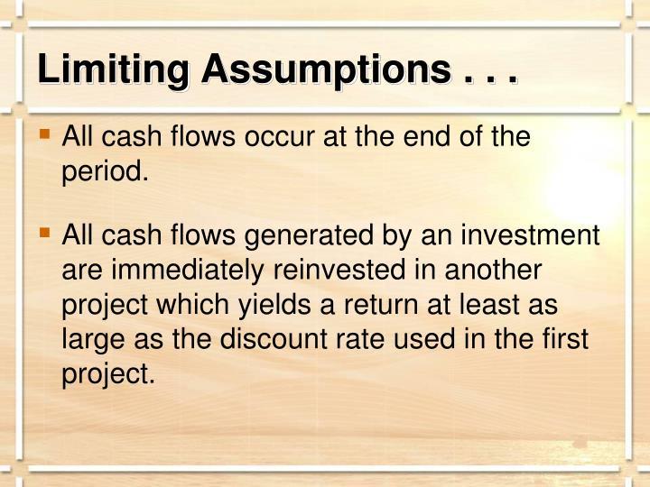 Limiting Assumptions . . .