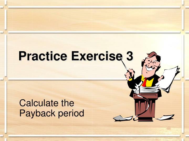 Practice Exercise 3