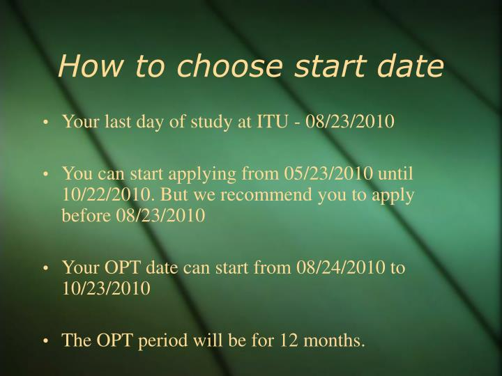 How to choose start date