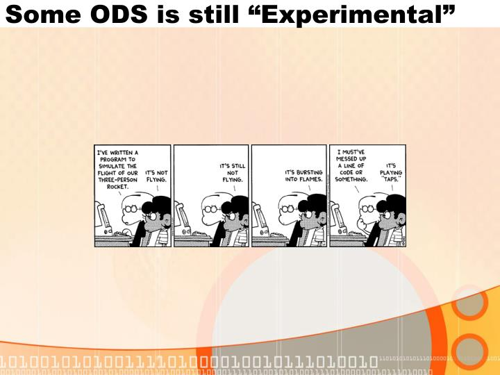 """Some ODS is still """"Experimental"""""""