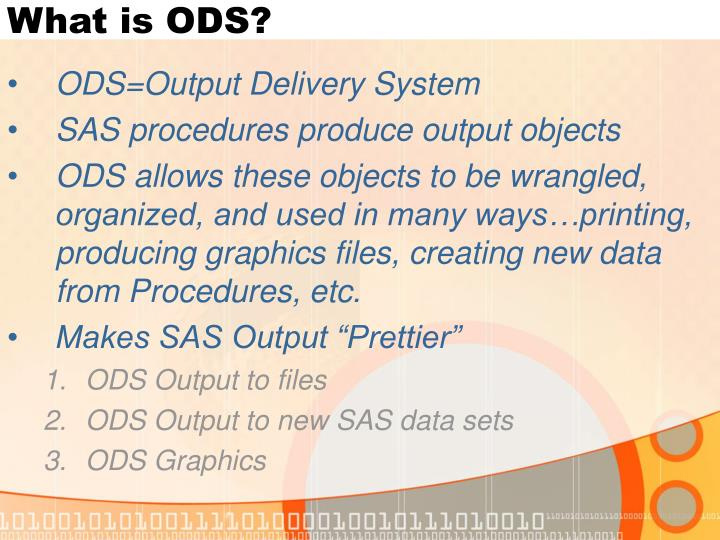 What is ODS?