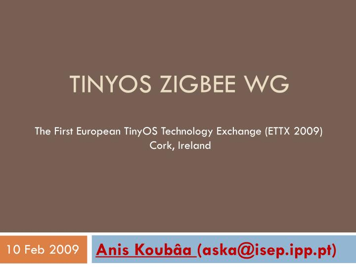 The First European TinyOS Technology Exchange (ETTX 2009)