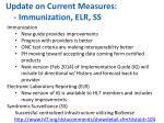 update on current measures immunization elr ss