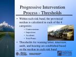 progressive intervention process thresholds