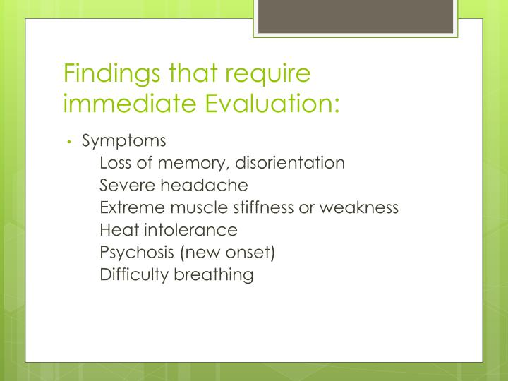 Findings that require immediate Evaluation: