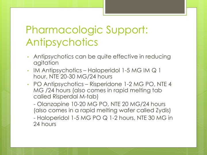 Pharmacologic Support:  Antipsychotics