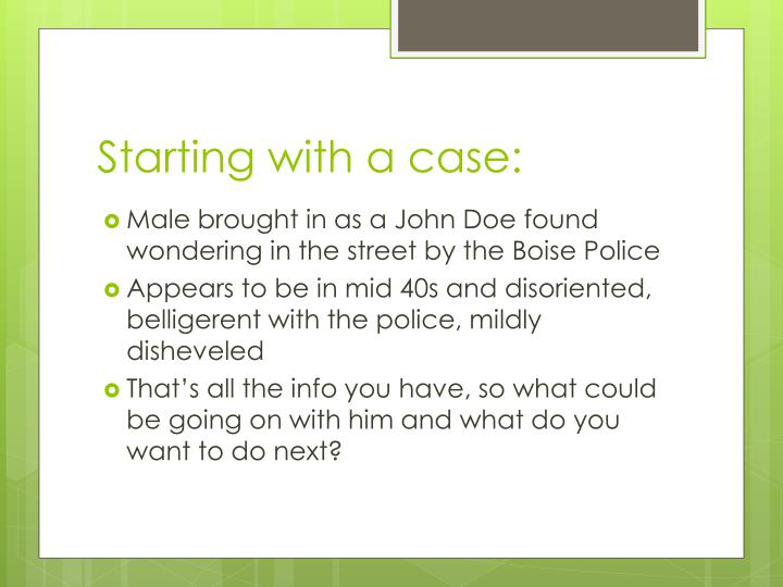 Starting with a case:
