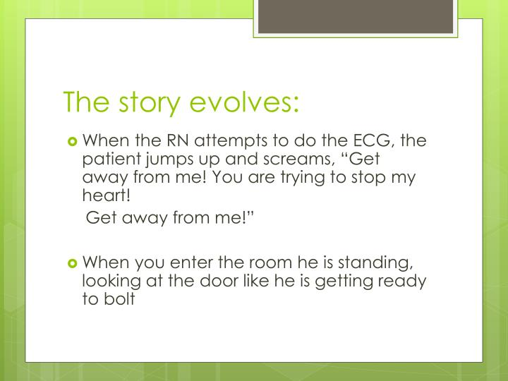The story evolves: