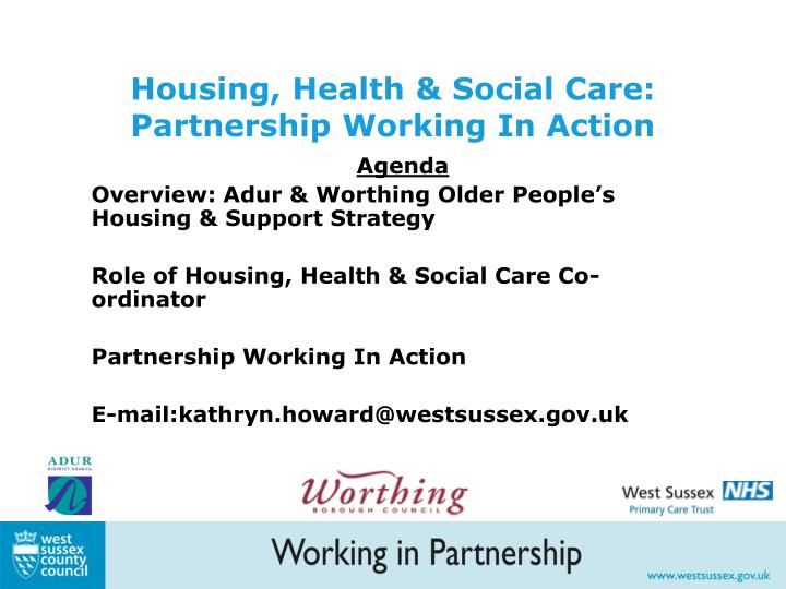 Housing health social care partnership working in action