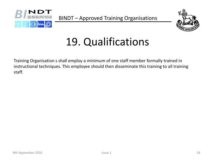 19. Qualifications