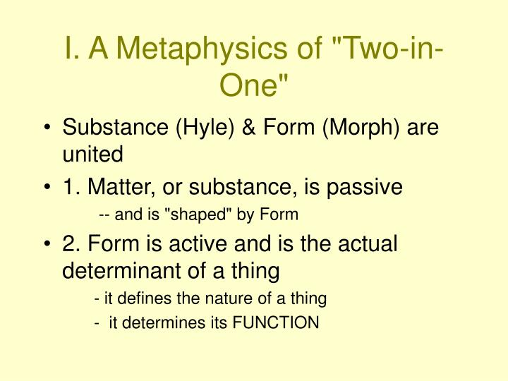 """I. A Metaphysics of """"Two-in-One"""""""