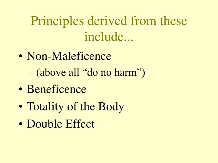 Principles derived from these include...