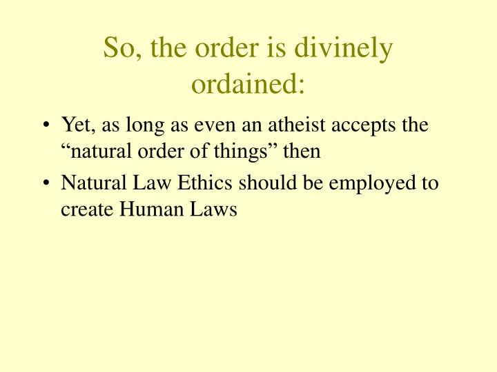 So, the order is divinely ordained: