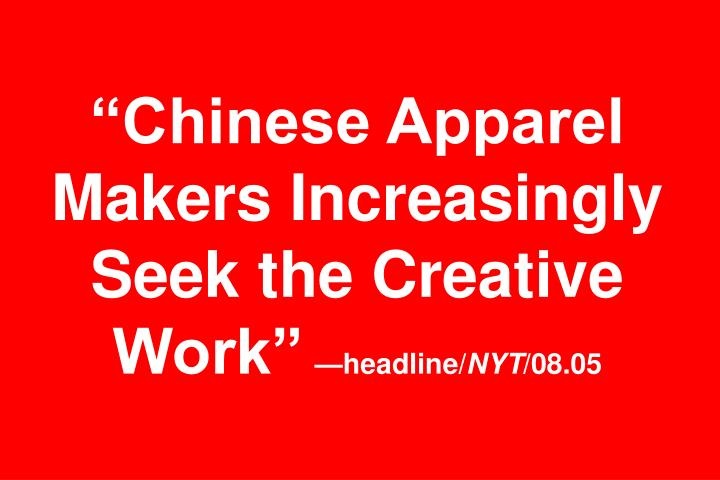 Chinese apparel makers increasingly seek the creative work headline nyt 08 05