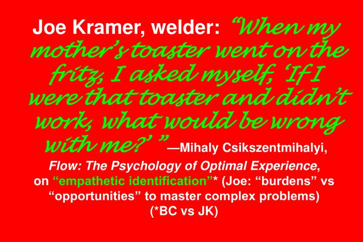 Joe Kramer, welder: